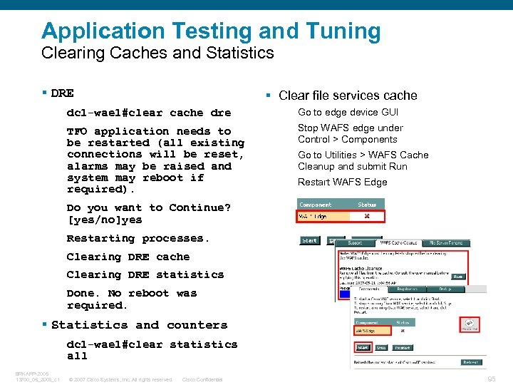 Application Testing and Tuning Clearing Caches and Statistics § DRE § Clear file services