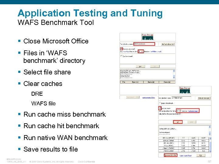 Application Testing and Tuning WAFS Benchmark Tool § Close Microsoft Office § Files in
