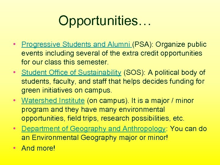 Opportunities… • Progressive Students and Alumni (PSA): Organize public events including several of the