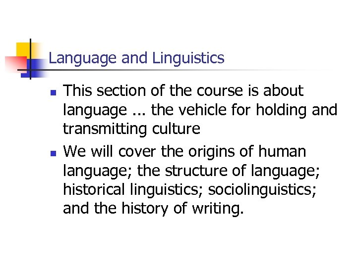 Language and Linguistics n n This section of the course is about language.