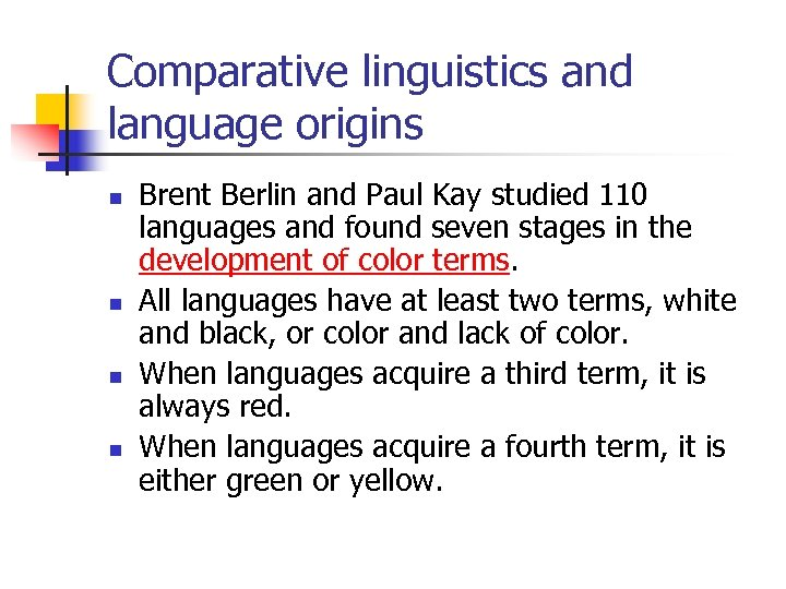 Comparative linguistics and language origins n n Brent Berlin and Paul Kay studied 110