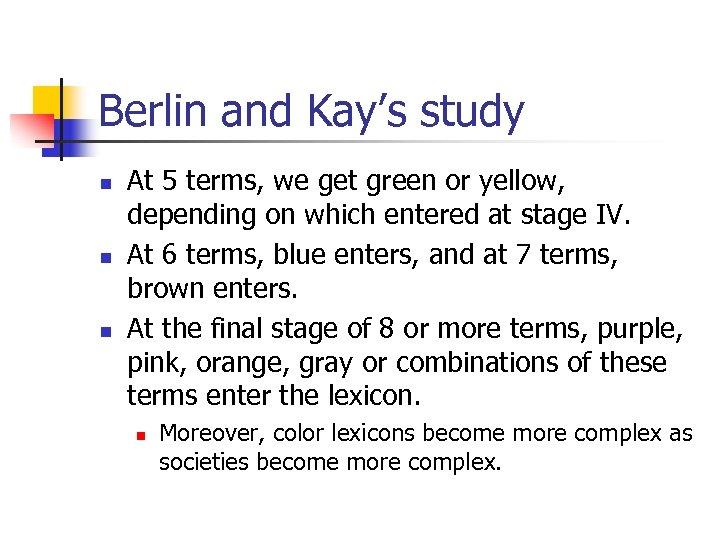 Berlin and Kay's study n n n At 5 terms, we get green or