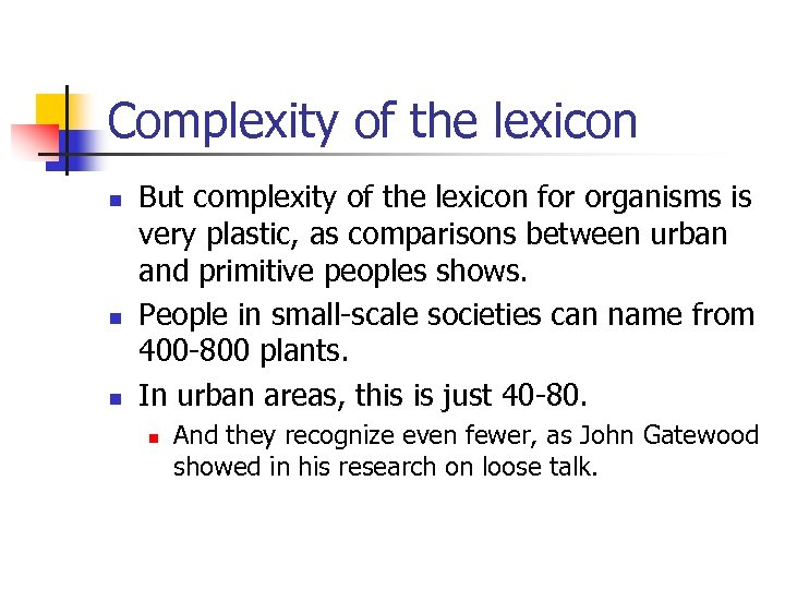 Complexity of the lexicon n But complexity of the lexicon for organisms is very