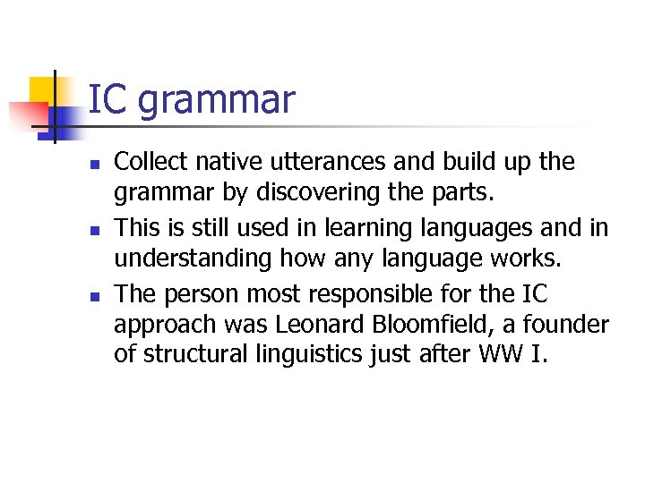 IC grammar n n n Collect native utterances and build up the grammar by
