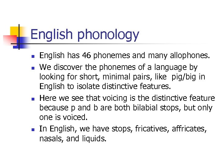 English phonology n n English has 46 phonemes and many allophones. We discover the