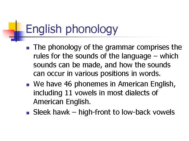 English phonology n n n The phonology of the grammar comprises the rules for