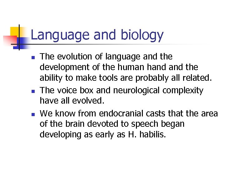 Language and biology n n n The evolution of language and the development of