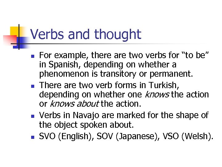"""Verbs and thought n n For example, there are two verbs for """"to be"""""""