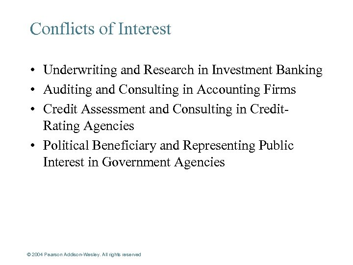 Conflicts of Interest • Underwriting and Research in Investment Banking • Auditing and Consulting