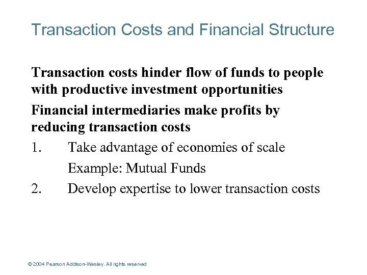 Transaction Costs and Financial Structure Transaction costs hinder flow of funds to people with