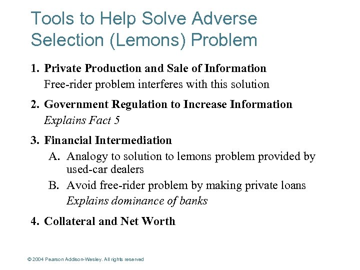Tools to Help Solve Adverse Selection (Lemons) Problem 1. Private Production and Sale of