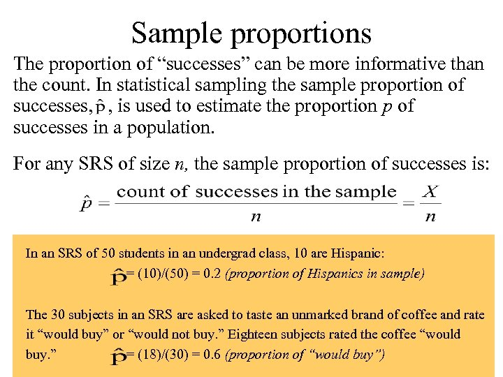 """Sample proportions The proportion of """"successes"""" can be more informative than the count. In"""