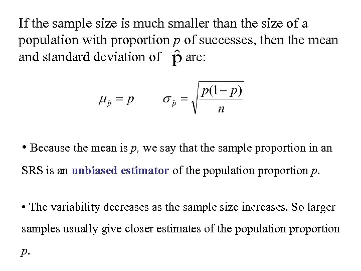 If the sample size is much smaller than the size of a population with