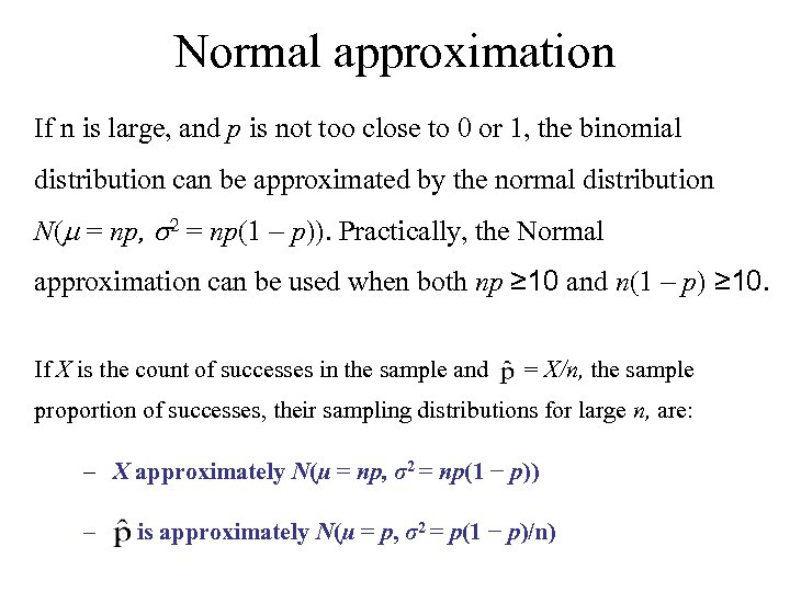 Normal approximation If n is large, and p is not too close to 0