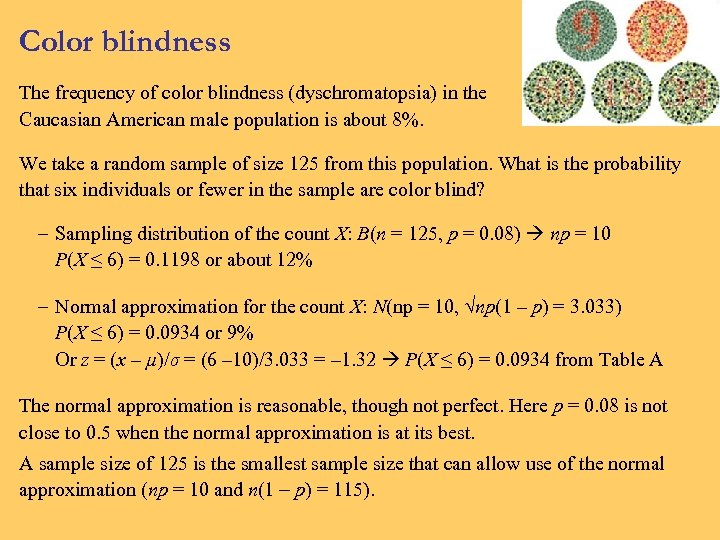 Color blindness The frequency of color blindness (dyschromatopsia) in the Caucasian American male population