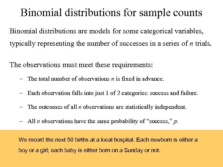 Binomial distributions for sample counts Binomial distributions are models for some categorical variables, typically