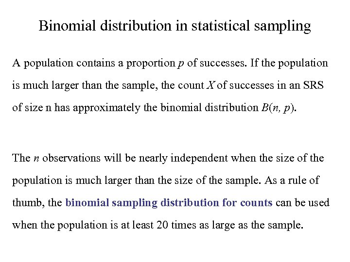 Binomial distribution in statistical sampling A population contains a proportion p of successes. If