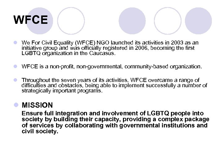 WFCE l We For Civil Equality (WFCE) NGO launched its activities in 2003 as
