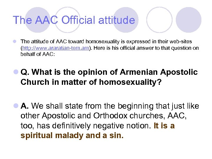 The AAC Official attitude l The attitude of AAC toward homosexuality is expressed in
