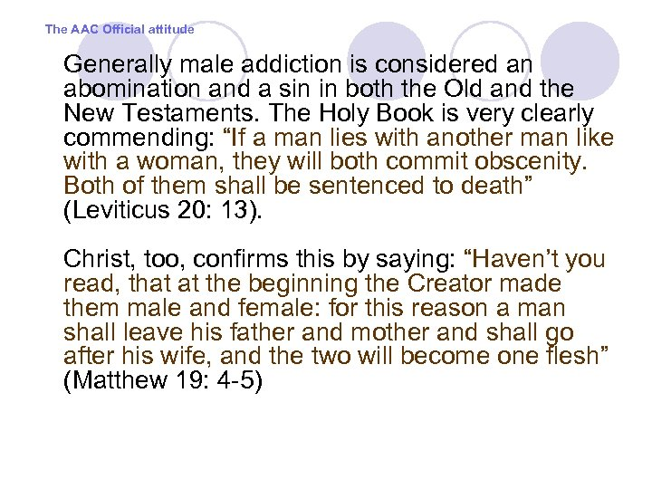 The AAC Official attitude Generally male addiction is considered an abomination and a sin