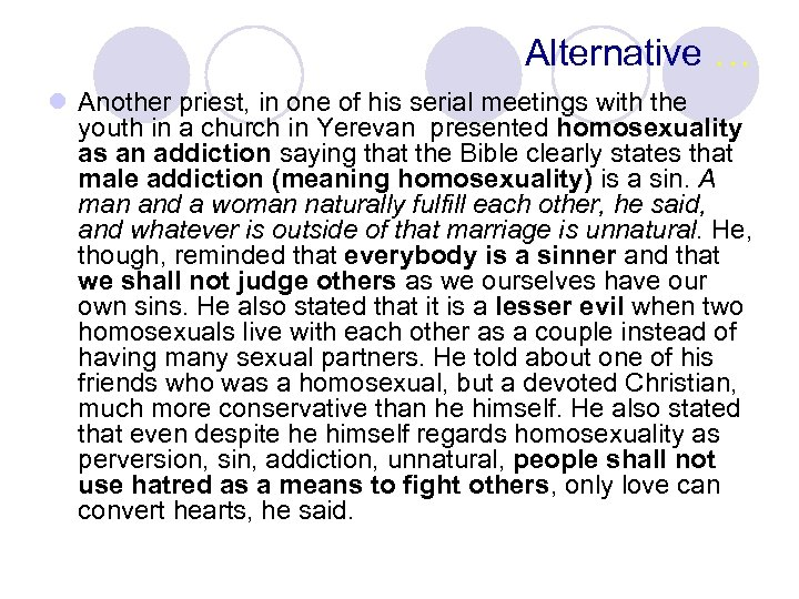Alternative … l Another priest, in one of his serial meetings with the youth