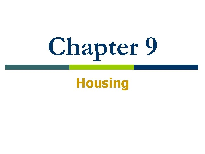 Chapter 9 Housing