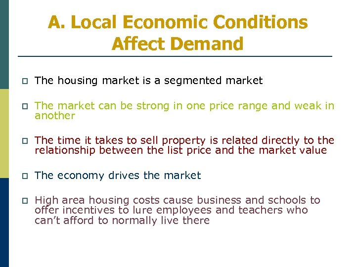 A. Local Economic Conditions Affect Demand p The housing market is a segmented market