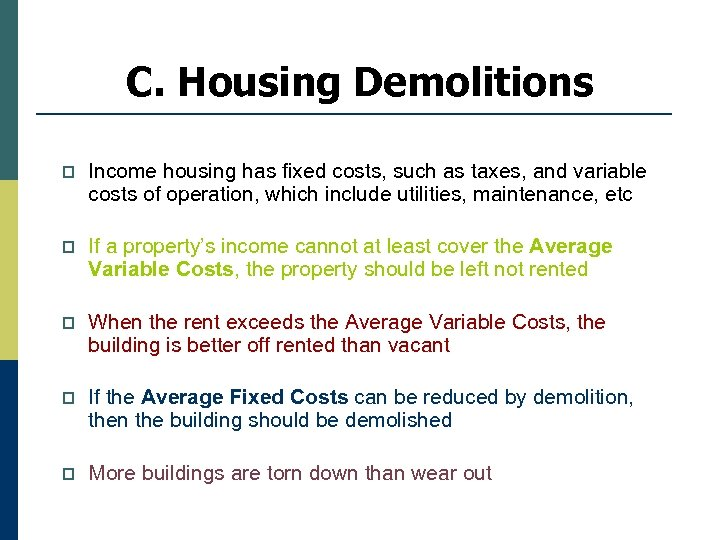 C. Housing Demolitions p Income housing has fixed costs, such as taxes, and variable