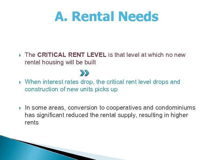 A. Rental Needs The CRITICAL RENT LEVEL is that level at which no new