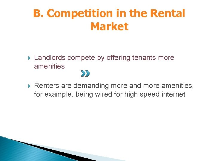 B. Competition in the Rental Market Landlords compete by offering tenants more amenities Renters