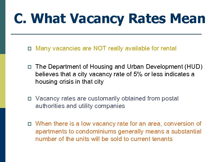 C. What Vacancy Rates Mean p Many vacancies are NOT really available for rental