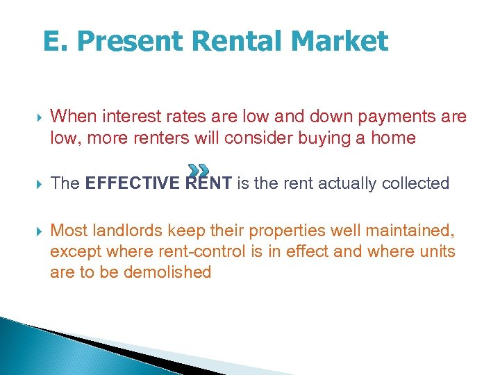 E. Present Rental Market When interest rates are low and down payments are low,