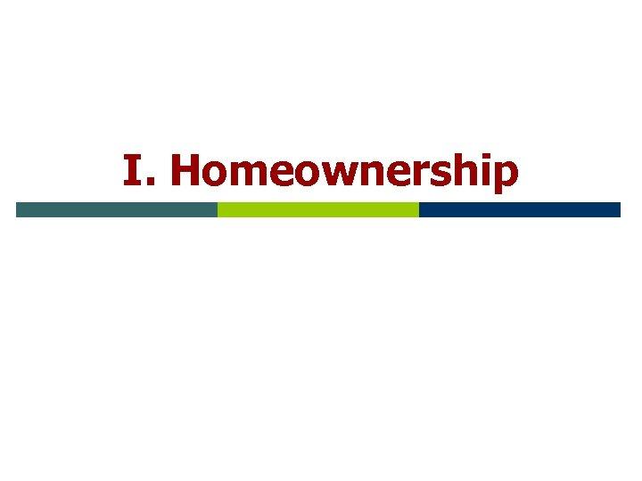 I. Homeownership