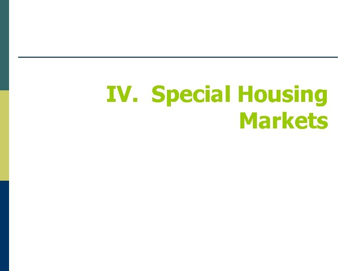 IV. Special Housing Markets
