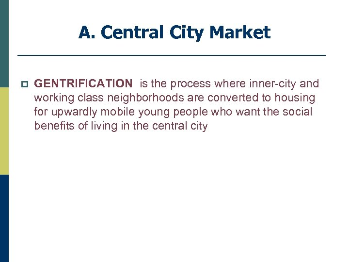 A. Central City Market p GENTRIFICATION is the process where inner-city and working class