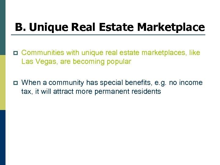 B. Unique Real Estate Marketplace p Communities with unique real estate marketplaces, like Las