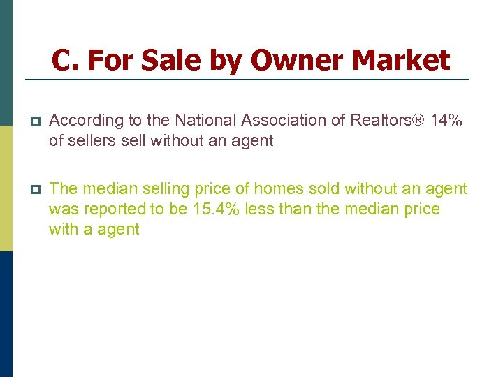 C. For Sale by Owner Market p According to the National Association of Realtors®