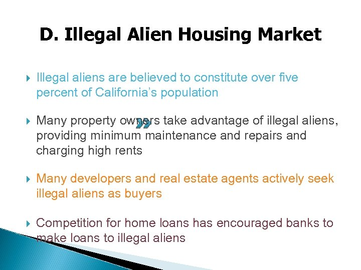D. Illegal Alien Housing Market Illegal aliens are believed to constitute over five percent