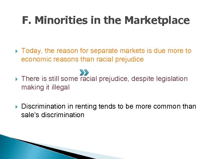 F. Minorities in the Marketplace Today, the reason for separate markets is due more
