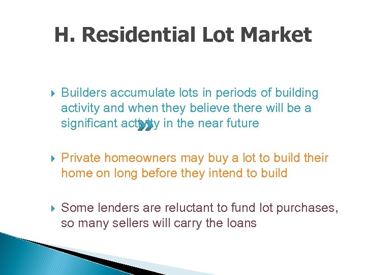 H. Residential Lot Market Builders accumulate lots in periods of building activity and when