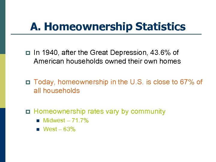 A. Homeownership Statistics p In 1940, after the Great Depression, 43. 6% of American