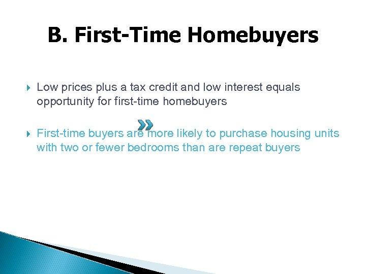 B. First-Time Homebuyers Low prices plus a tax credit and low interest equals opportunity
