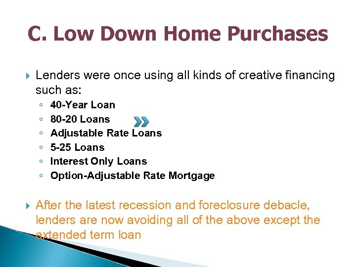 C. Low Down Home Purchases Lenders were once using all kinds of creative financing