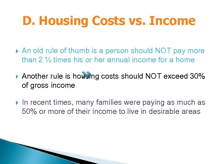 D. Housing Costs vs. Income An old rule of thumb is a person should