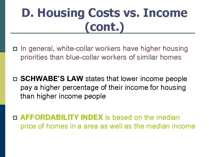 D. Housing Costs vs. Income (cont. ) p In general, white-collar workers have higher