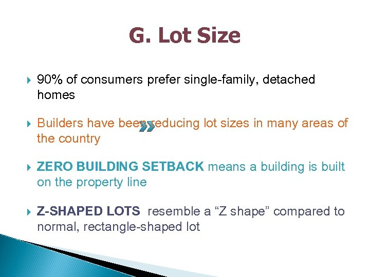 G. Lot Size 90% of consumers prefer single-family, detached homes Builders have been reducing