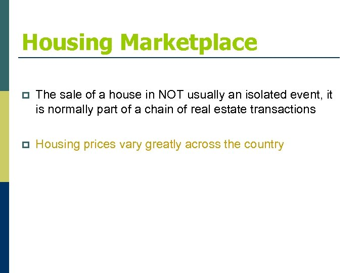 Housing Marketplace p The sale of a house in NOT usually an isolated event,