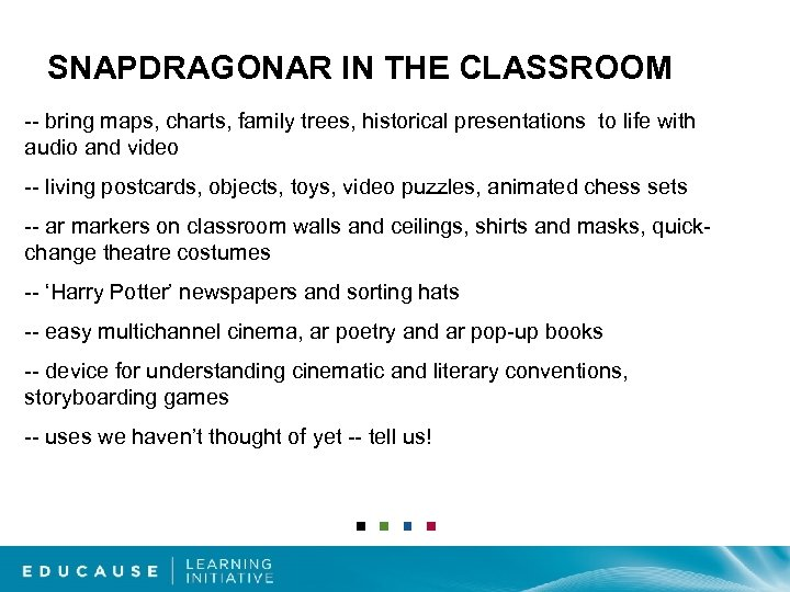 SNAPDRAGONAR IN THE CLASSROOM -- bring maps, charts, family trees, historical presentations to life