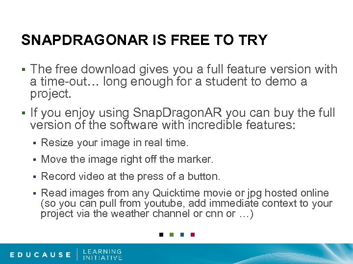 SNAPDRAGONAR IS FREE TO TRY § The free download gives you a full feature