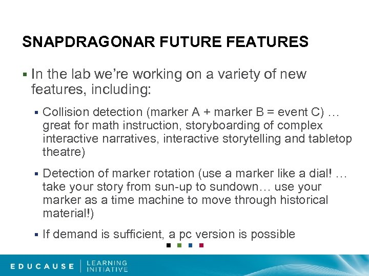 SNAPDRAGONAR FUTURE FEATURES § In the lab we're working on a variety of new